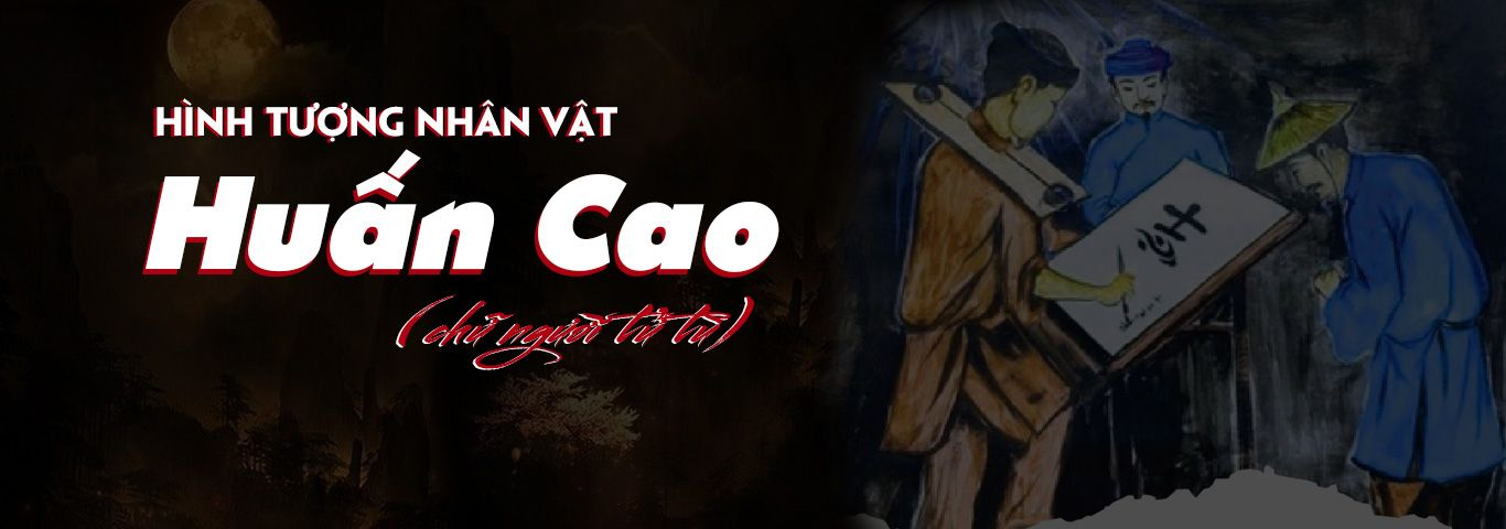 Phân tích nhân vật Huấn Cao : Cảm nhận vẻ đẹp hình tượng Huấn Cao
