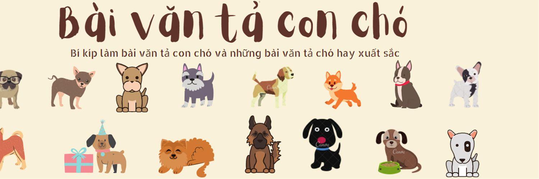Tả con chó: 15 bài văn tả con chó hay nhất